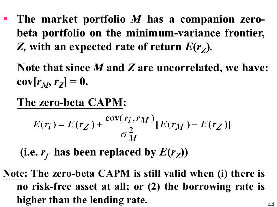Note that since M and Z are uncorrelated, we have: cov[rM, rZ] = 0.